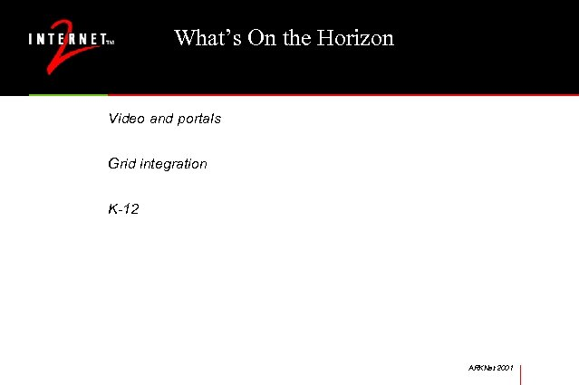 What's On the Horizon Video and portals Grid integration K-12 ARKNet 2001