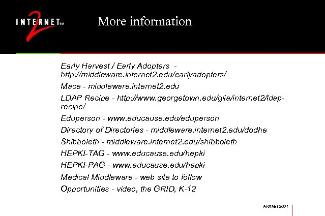 More information Early Harvest / Early Adopters http: //middleware. internet 2. edu/earlyadopters/ Mace -