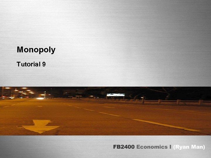Monopoly Tutorial 9