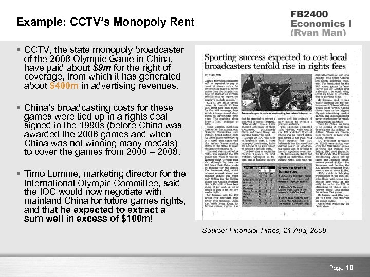 Example: CCTV's Monopoly Rent § CCTV, the state monopoly broadcaster of the 2008 Olympic