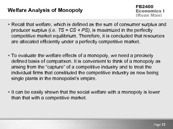 Welfare Analysis of Monopoly § Recall that welfare, which is defined as the sum