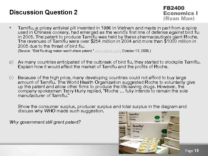 Discussion Question 2 § Tamiflu, a pricey antiviral pill invented in 1996 in Vietnam