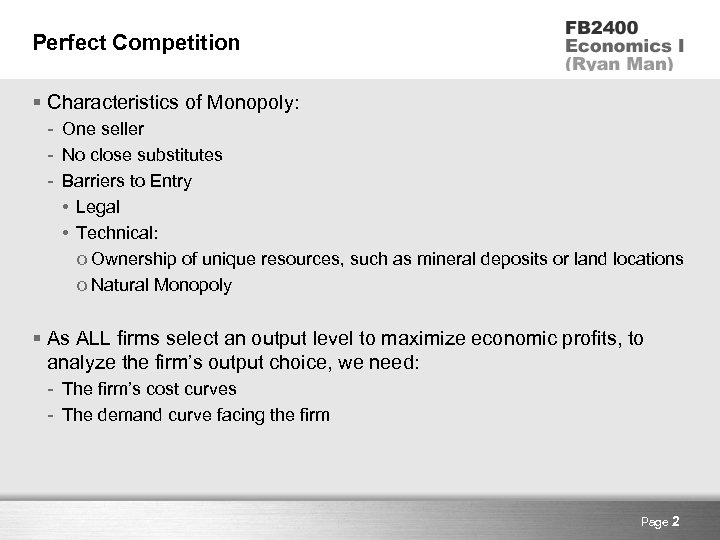 Perfect Competition § Characteristics of Monopoly: - One seller - No close substitutes -