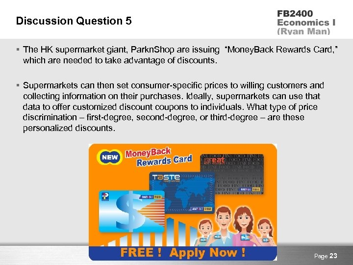 """Discussion Question 5 § The HK supermarket giant, Parkn. Shop are issuing """"Money. Back"""