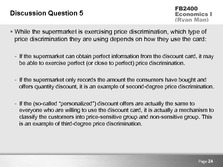 Discussion Question 5 § While the supermarket is exercising price discrimination, which type of