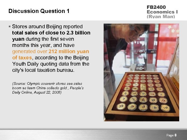 Discussion Question 1 § Stores around Beijing reported total sales of close to 2.