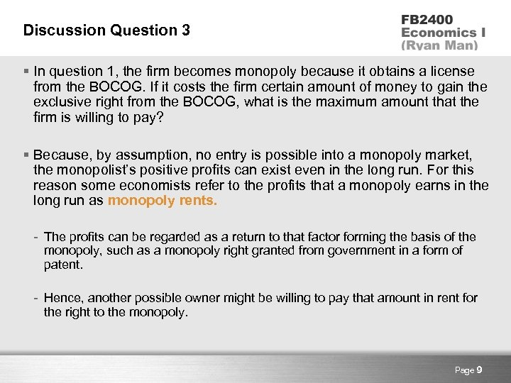 Discussion Question 3 § In question 1, the firm becomes monopoly because it obtains