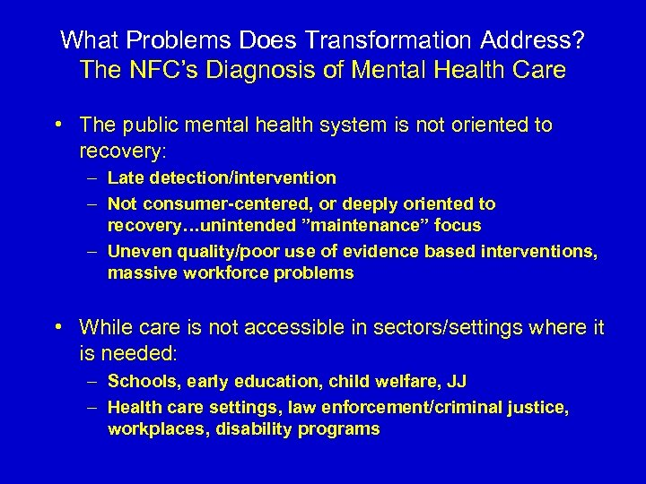 What Problems Does Transformation Address? The NFC's Diagnosis of Mental Health Care • The