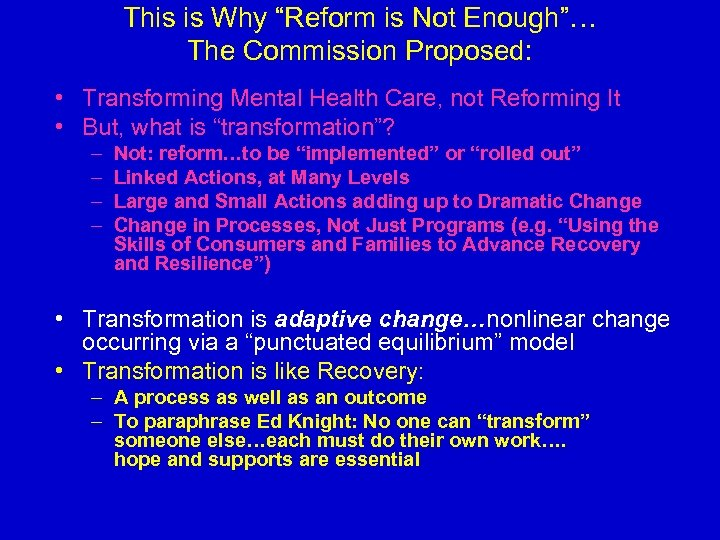 "This is Why ""Reform is Not Enough""… The Commission Proposed: • Transforming Mental Health"