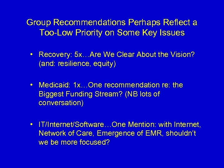 Group Recommendations Perhaps Reflect a Too-Low Priority on Some Key Issues • Recovery: 5