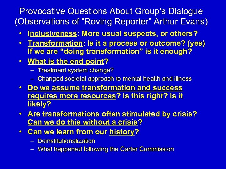 "Provocative Questions About Group's Dialogue (Observations of ""Roving Reporter"" Arthur Evans) • Inclusiveness: More"
