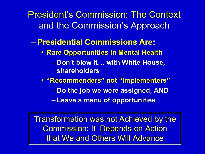 President's Commission: The Context and the Commission's Approach – Presidential Commissions Are: • Rare