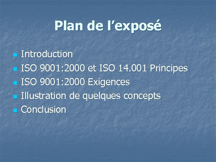 Plan de l'exposé n n n Introduction ISO 9001: 2000 et ISO 14. 001
