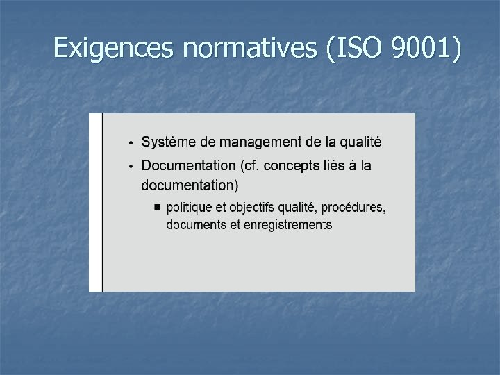 Exigences normatives (ISO 9001)