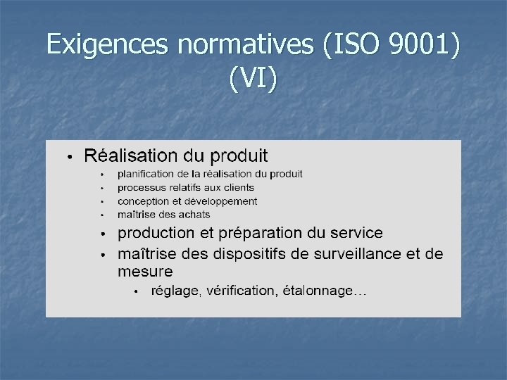 Exigences normatives (ISO 9001) (VI)