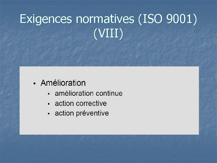 Exigences normatives (ISO 9001) (VIII)