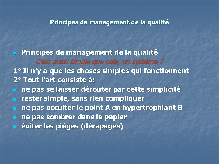 Principes de management de la qualité n Principes de management de la qualité C'est