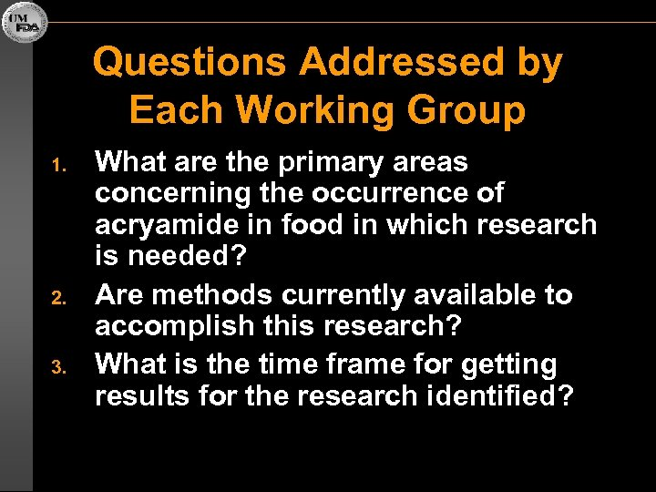 Questions Addressed by Each Working Group 1. 2. 3. What are the primary areas