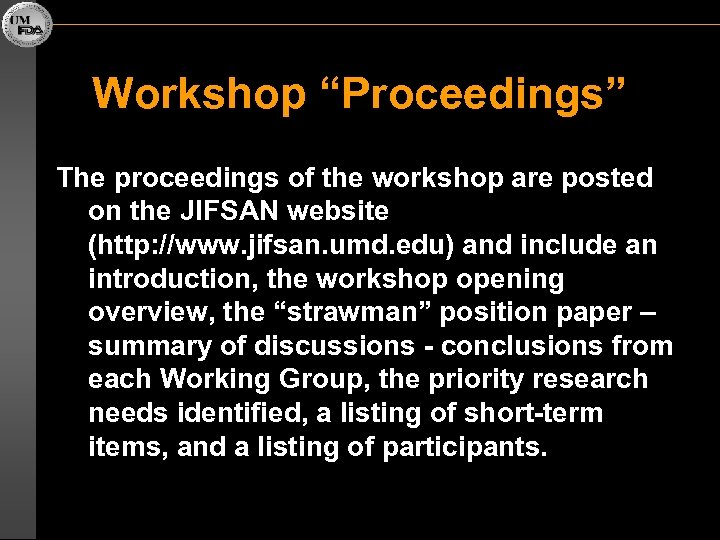 """Workshop """"Proceedings"""" The proceedings of the workshop are posted on the JIFSAN website (http:"""