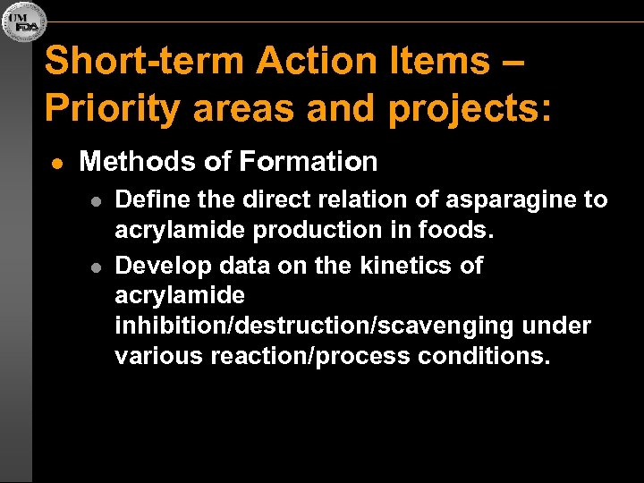 Short-term Action Items – Priority areas and projects: l Methods of Formation l l