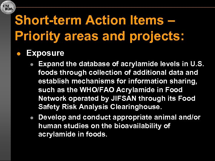 Short-term Action Items – Priority areas and projects: l Exposure l l Expand the