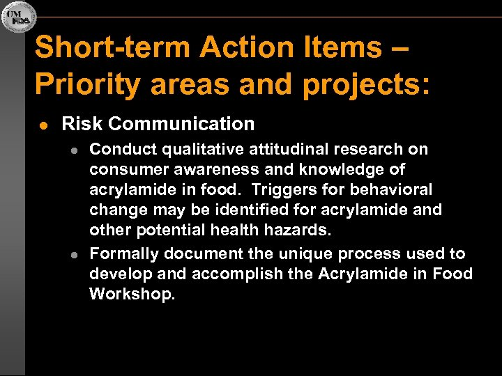Short-term Action Items – Priority areas and projects: l Risk Communication l l Conduct