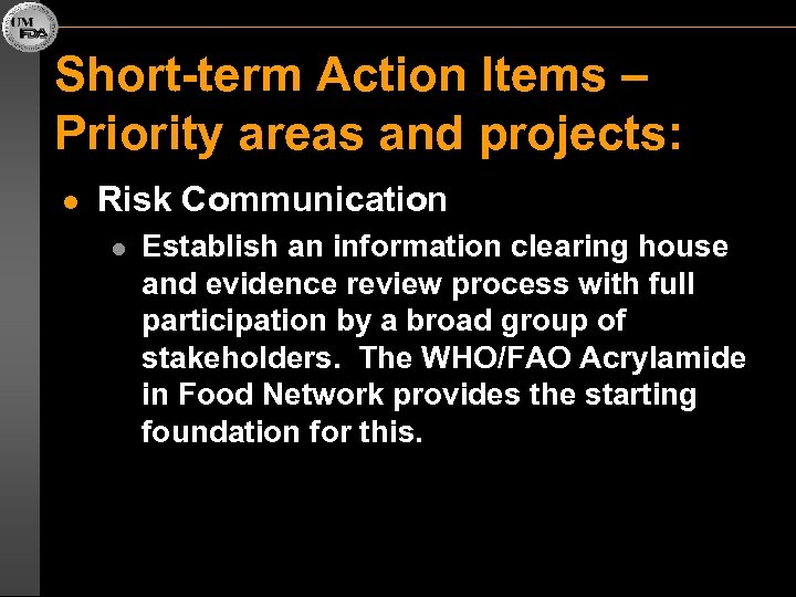 Short-term Action Items – Priority areas and projects: l Risk Communication l Establish an