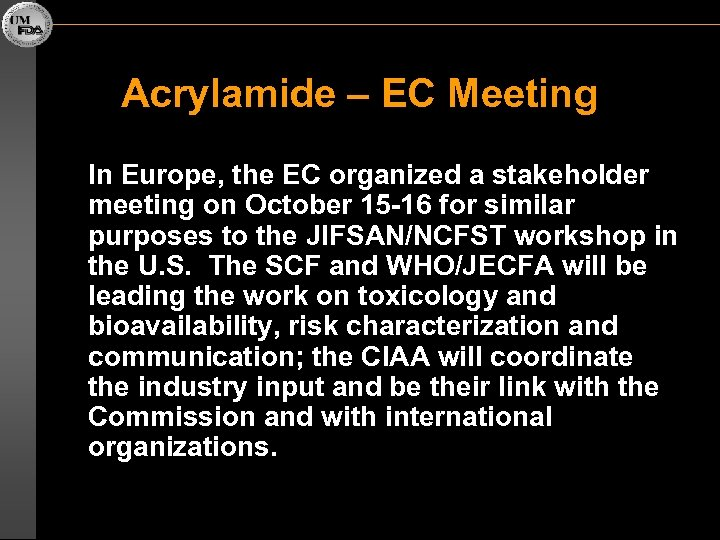 Acrylamide – EC Meeting In Europe, the EC organized a stakeholder meeting on October
