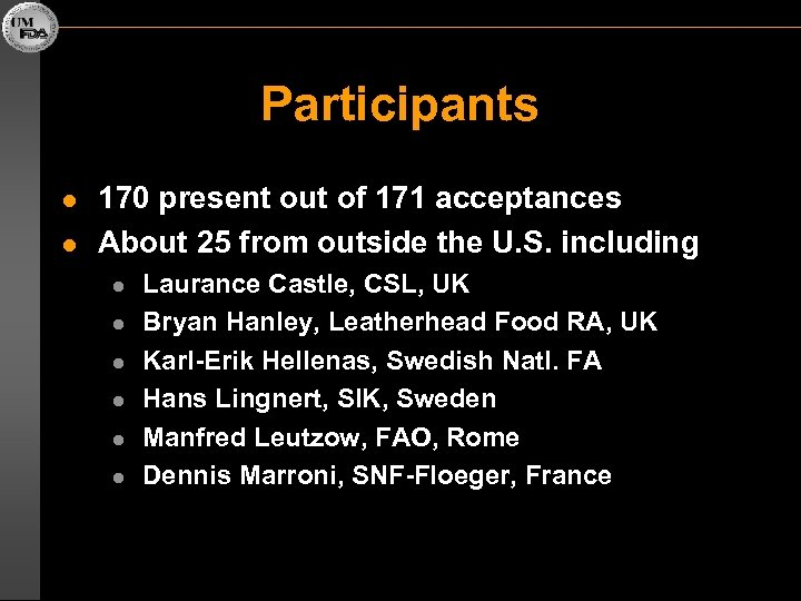 Participants l l 170 present out of 171 acceptances About 25 from outside the
