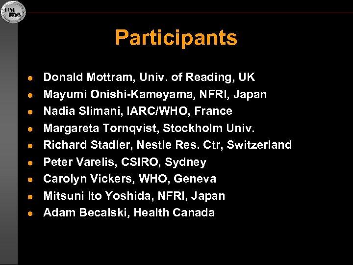 Participants l l l l l Donald Mottram, Univ. of Reading, UK Mayumi Onishi-Kameyama,