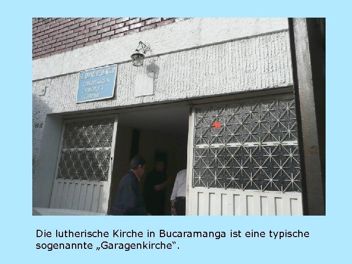 """Die lutherische Kirche in Bucaramanga ist eine typische sogenannte """"Garagenkirche""""."""