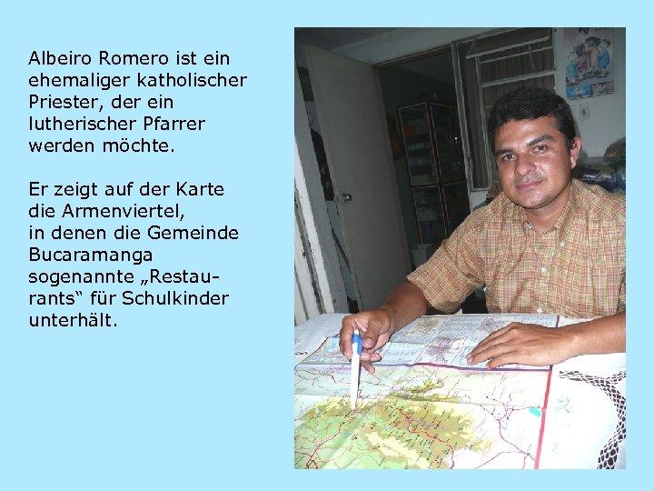 Albeiro Romero ist ein ehemaliger katholischer Priester, der ein lutherischer Pfarrer werden möchte. Er