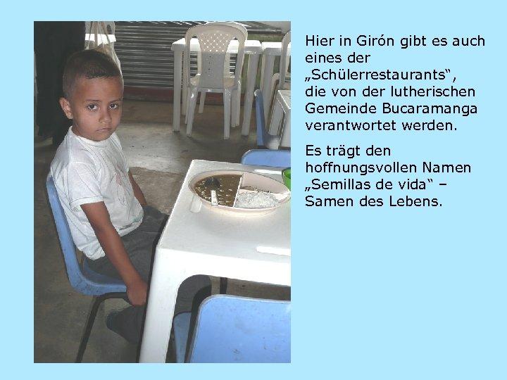 """Hier in Girón gibt es auch eines der """"Schülerrestaurants"""", die von der lutherischen Gemeinde"""