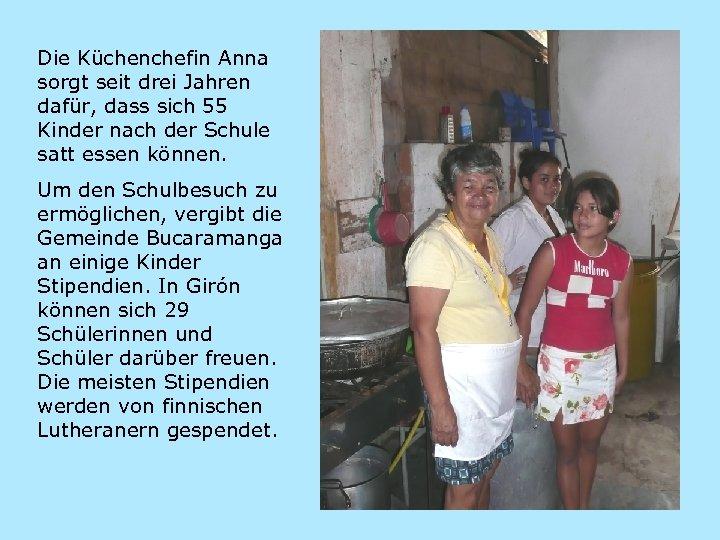 Die Küchenchefin Anna sorgt seit drei Jahren dafür, dass sich 55 Kinder nach der