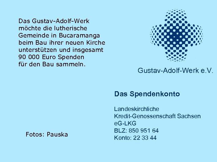 Das Gustav-Adolf-Werk möchte die lutherische Gemeinde in Bucaramanga beim Bau ihrer neuen Kirche unterstützen