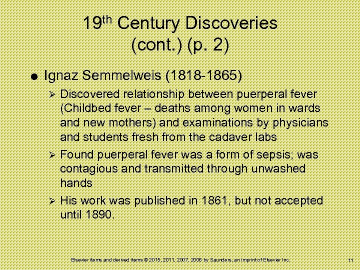 19 th Century Discoveries (cont. ) (p. 2) Ignaz Semmelweis (1818 -1865) Discovered relationship