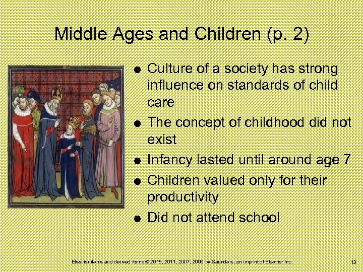 Middle Ages and Children (p. 2) Culture of a society has strong influence on