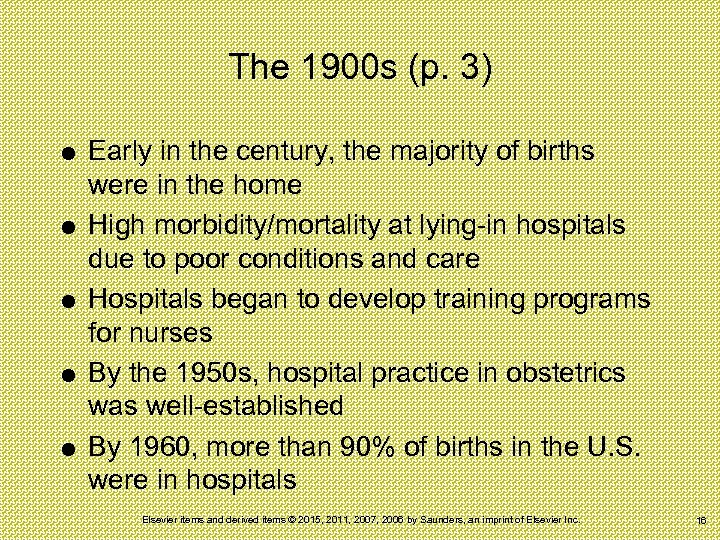 The 1900 s (p. 3) Early in the century, the majority of births were