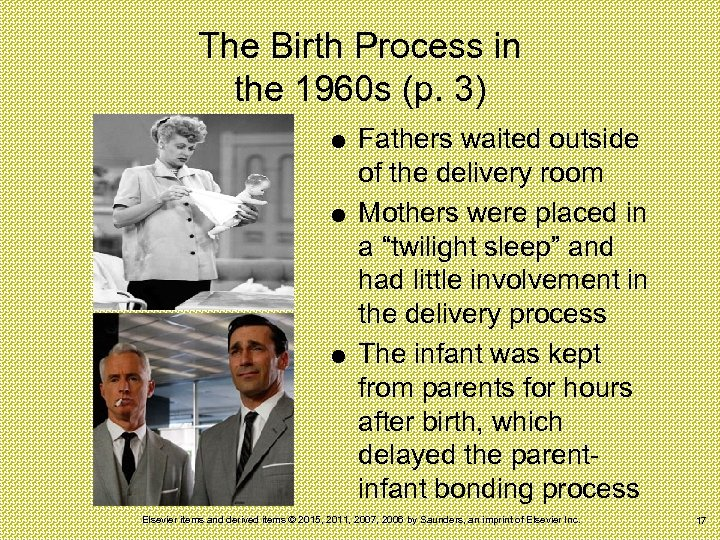 The Birth Process in the 1960 s (p. 3) Fathers waited outside of the