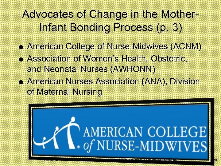 Advocates of Change in the Mother. Infant Bonding Process (p. 3) American College of