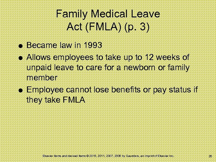 Family Medical Leave Act (FMLA) (p. 3) Became law in 1993 Allows employees to
