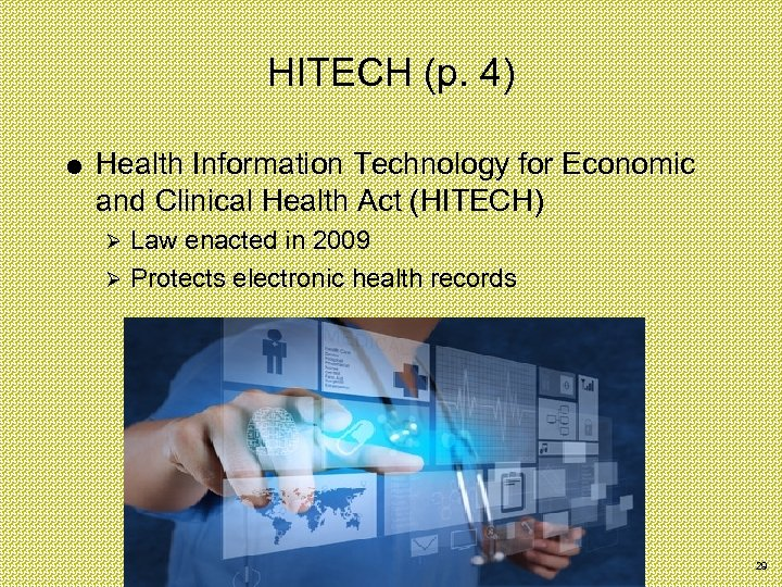 HITECH (p. 4) Health Information Technology for Economic and Clinical Health Act (HITECH) Law