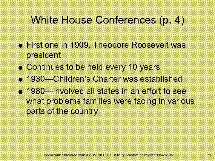 White House Conferences (p. 4) First one in 1909, Theodore Roosevelt was president Continues
