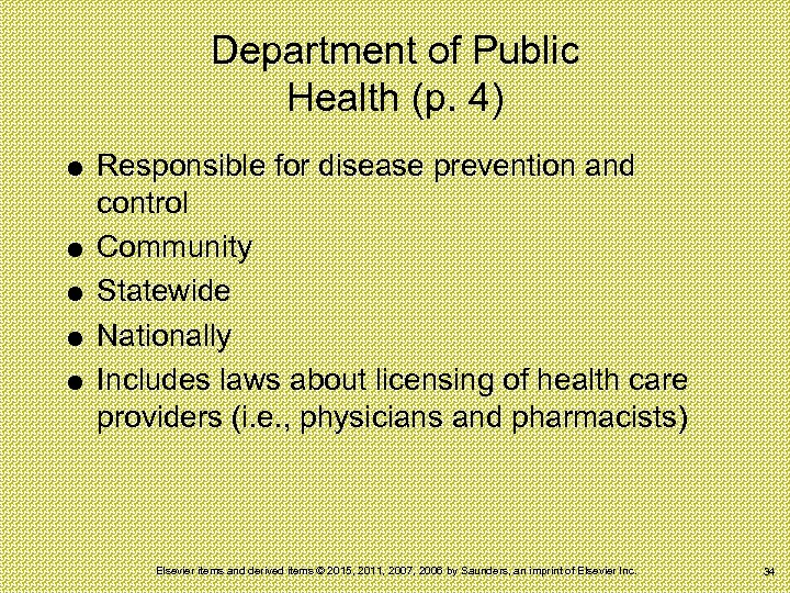 Department of Public Health (p. 4) Responsible for disease prevention and control Community Statewide