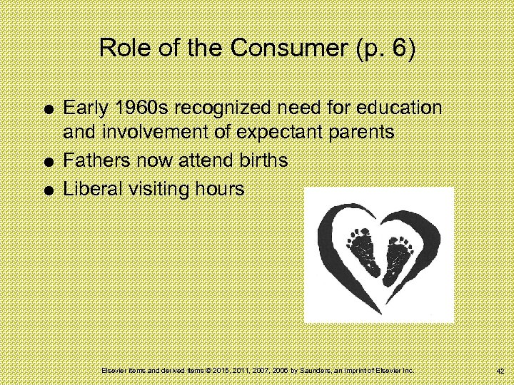 Role of the Consumer (p. 6) Early 1960 s recognized need for education and