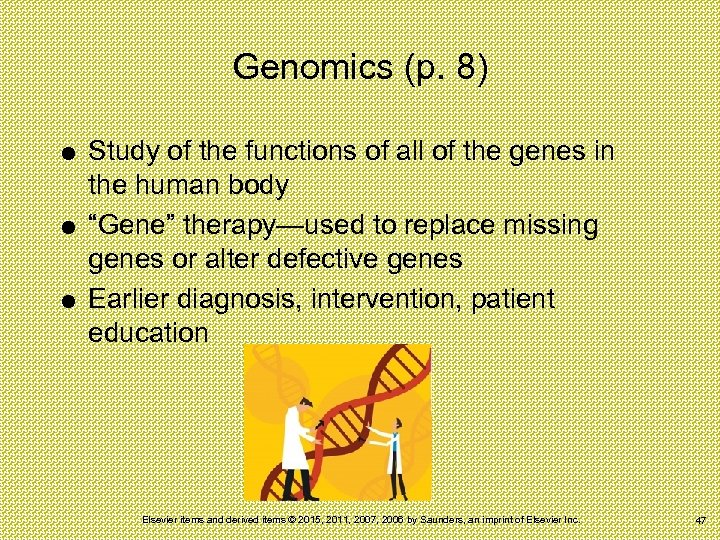 Genomics (p. 8) Study of the functions of all of the genes in the