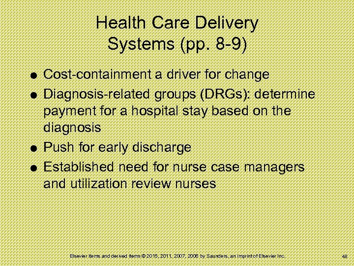 Health Care Delivery Systems (pp. 8 -9) Cost-containment a driver for change Diagnosis-related groups
