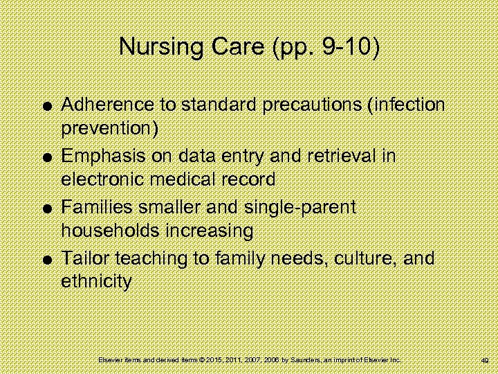 Nursing Care (pp. 9 -10) Adherence to standard precautions (infection prevention) Emphasis on data