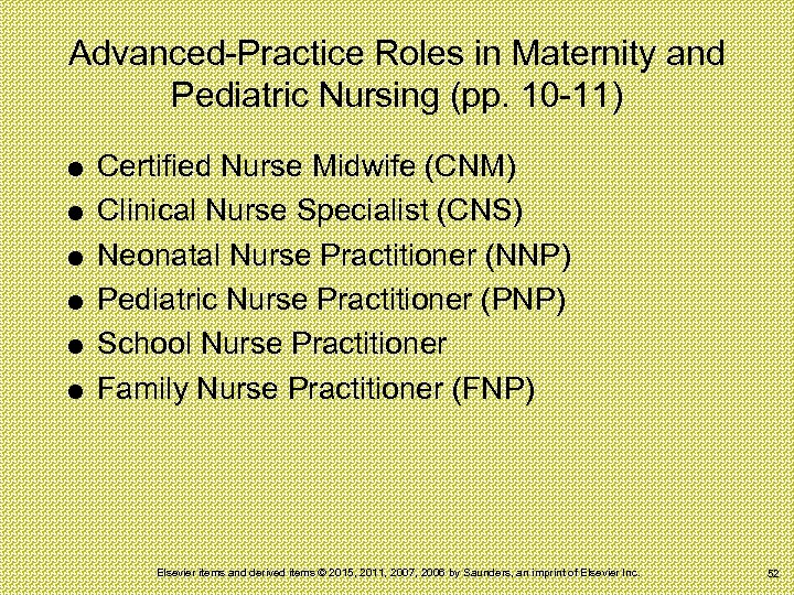 Advanced-Practice Roles in Maternity and Pediatric Nursing (pp. 10 -11) Certified Nurse Midwife (CNM)
