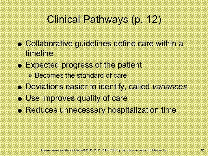 Clinical Pathways (p. 12) Collaborative guidelines define care within a timeline Expected progress of